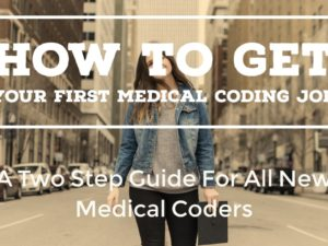 How To Get Your First Medical Coding Job