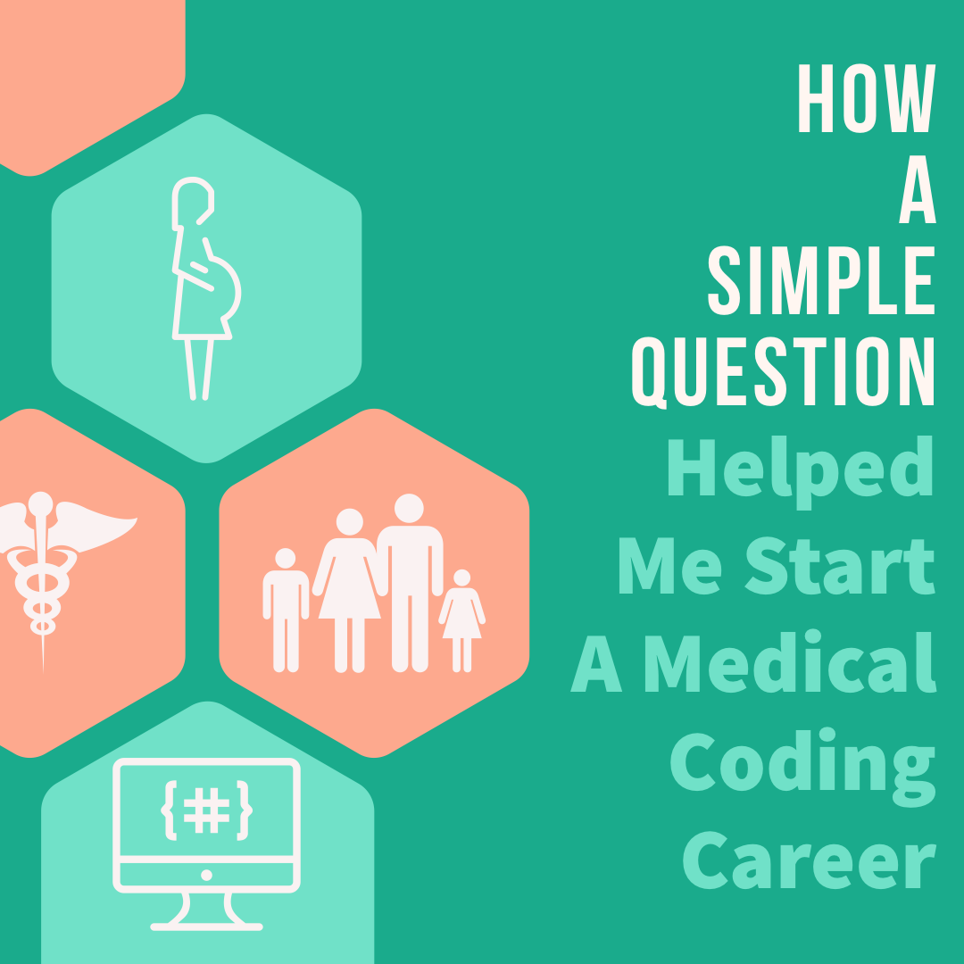 How a Simple Question Helped Me Start A Medical Coding Career